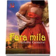 Arlette Geneve, Fara mila