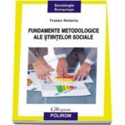 Traian Rotariu, Fundamentele metodologice ale stiintelor sociale