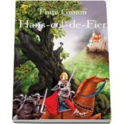 Hans-cel-de-Fier - Fratii Grimm - Varsta recomandata 3-8 ani