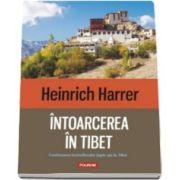 Heinrich Harrer, Intoarcerea in Tibet (Traducere de Orlando Balas)