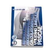 Introducere in programarea calculatoarelor utilizand limbajul PASCAL (editia III)