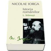 Nicolae IORGA, Istoria romanilor. Volumul I. 1 Stramosii - Volumul I. 2 Sigiliul Romei