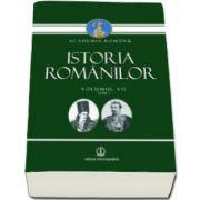 Istoria Romanilor. Volumul VII tom 1 si tom 2 (Academia Romana)