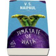 V. S. Naipaul, Jumatate de viata