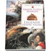Florea Marian Simion, Legende despre pasari - Colectia Biblioteca pentru toti copiii