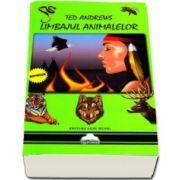 Ted Andrews, Limbajul animalelor. Puterile spirituale si magice ale fapturilor mari si mici