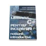 Limbajul C# pentru incepatori Volumul I-notiuni introductive