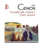 Anton Pavlovici Cehov, Livada de visini. Trei surori - Colectia Top 10