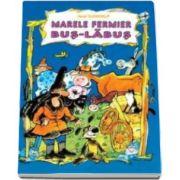 Marele fermier Bus Labus - Varsta recomandata 7-12 ani