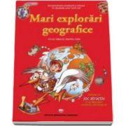Mari explorari geografice. Atlas tematic pentru copii - Varsta recomandata 7-12 ani