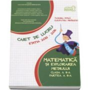 Matematica si explorarea mediului clasa a II-a partea II - Caiet de lucru editia 2015-2016 - Tudora Pitila si Cleopatra Mihailescu