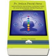 Joshua David Stone, Meditatii pentru Vindecare si Ascensiune Spirituala. Compilatie - Editia a II-a