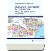 Puiu Dumitru Bordeiu, Miscarea legionara in Dobrogea anilor 1940-1944 - In documente
