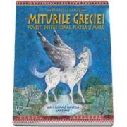 Miturile Greciei. Povesti despre soare, piatra si mare