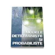 Modele deterministe si probabiliste