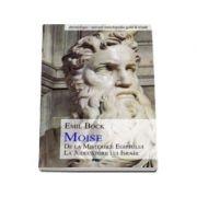 Moise - De La Pisiunile Egiptului La Judecatorii Lui Israel (Bock Emil)