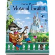 Motanul Incaltat - Charles Perrault - Varsta recomandata 3-8 ani