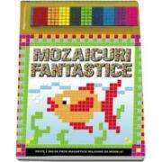 Mozaicuri fantastice. Carte cu magneti - Varsta recomandata 5-10 ani