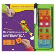 Ne pregatim de orele de matematica. Micii invatacei - Varsta recomandata 4-6 ani