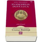 Noul Testament. Evanghelia dupa Luca - Editie bilingva