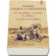 Comanesti Dimitrie Ghika, O espeditie romana in Africa (Cu o prefata de Mircea Anghelescu)