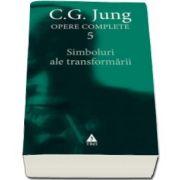 C. G. Jung, Opere Complete 5. Simboluri ale transformarii. Analiza preludiului unei schizofrenii
