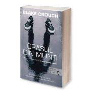 Blake Crouch, Orasul din munti. Primul roman al trilogiei Wayward Pines