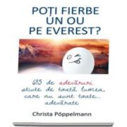 Christa Poppelmann, Poti fierbe un ou pe Everest? - 695 de adevaruri stiute de toata lumea care nu sunt toate adevarate