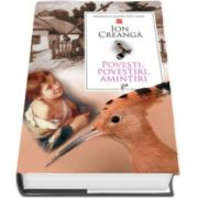 Ion Creanga, Povesti. Povestiri. Amintiri. Colectia Biblioteca pentru toti copiii