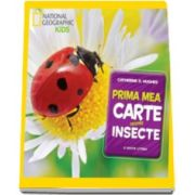 National Geographic Kids, Prima mea carte despre insecte (Catherine D. Hughes)