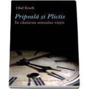 Olaf Koob, Pripeala si Plictis. In cautarea sensului vietii