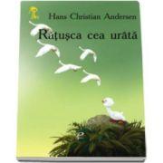 Ratusca cea urata - Hans Christian Andersen - Varsta recomandata 3-8 ani