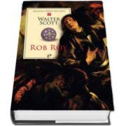 Walter Scott, Rob Roy. Colectia Biblioteca pentru toti copiii