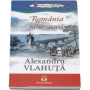 Alexandru Vlahuta, Romania pitoreasca - Colectia elevi de 10 plus