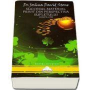 Joshua David Stone, Succesul material privit din perspectiva sufletului. Compilatie