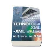 Tehnologii XML - XML in JAVA - initiere in XML