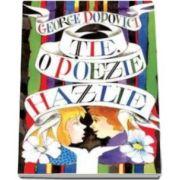 George Popovici - Tie, o poezie hazlie