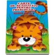 Tigrul jucaus. Carte de activitati pentru prescolari - Varsta recomandata 4-6 ani