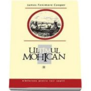 John Fenimore Cooper, Ultimul mohican. Volumul II - Colectia Biblioteca pentru toti copiii