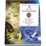 E. T. A. Hoffmann, Urciorul de aur. Spargatorul de nuci - Colectia Biblioteca pentru toti copiii