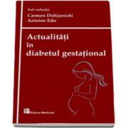 Carmen Dobjanschi, Actualitati in diabetul gestational (Sub redactia Carmen Bobjanschi si Antoine Edu)