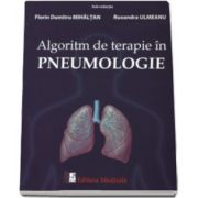 Algoritm de terapie in Pneumologie - Autori, Florin Dumitru Mihaltan si Ruxandra Ulmeanu