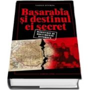 Vasile Sturza, Basarabia si destinul ei secret - Marturii si documente istorie