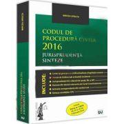 Mircea Ursuta, Codul de procedura civila 2016. Jurisprudenta. Sinteze Include O. U. G. nr. 1/2016 (M. Of. nr. 85 din 4 februarie 2016)