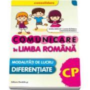 Daniela Berechet - Comunicare in Limba Romana, pentru clasa pregatitoare. Modalitati de lucru diferentiate (CONSOLIDARE)