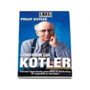 Conform lui Kotler. Cea mai importanta autoritate in marketing iti raspunde la intrebari