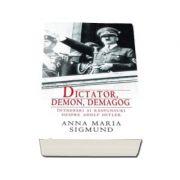 Dictator, demon, demagog - Intrebari si raspunsuri despre Adolf Hitler