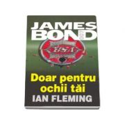 Doar pentru ochii tai - James Bond
