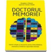Douglas J. Mason, Doctorul memoriei. Tehnici simple si amuzante pentru imbunatatirea memoriei si intarirea capacitatii mentale