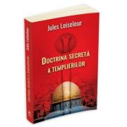 Jules Loisseleur, Doctrina secreta a templierilor